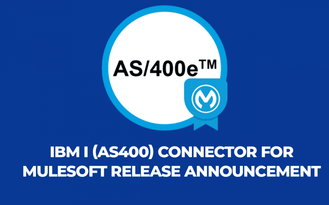 IBM i (AS400) Connector for Mulesoft Release Announcement