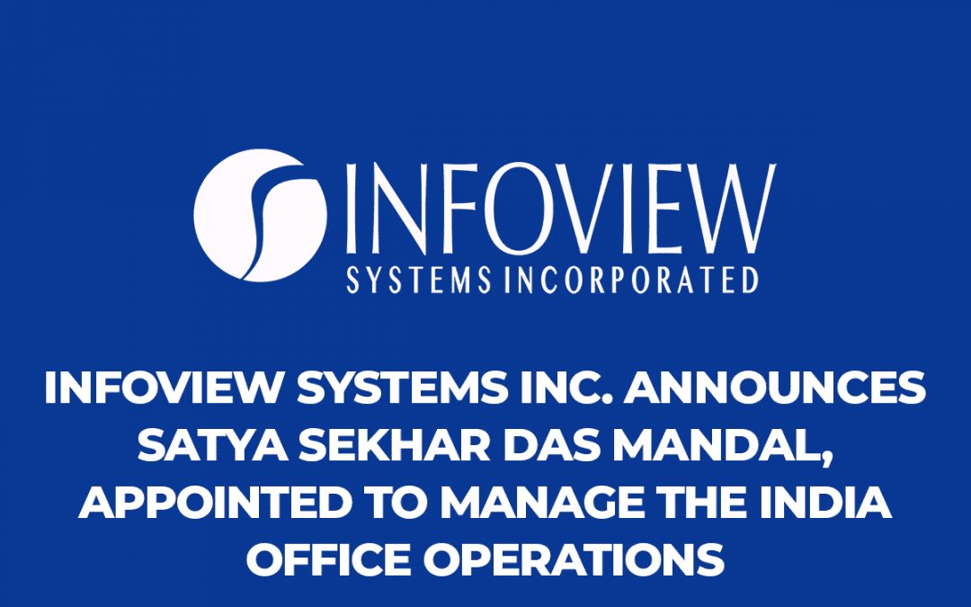 Infoview Systems Inc. announces opening of  subsidiary company in India, Satya Sekhar Das Mandal, Infoview CTO appointed to manage the India office operations
