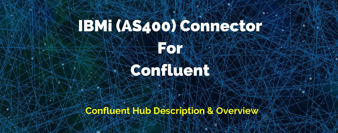 IBM i (AS400) Kafka Connector Suite Description